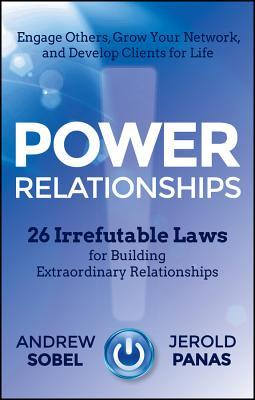 Power Relationships: Grow Your Network, Engage Others, and Build Clients for Life